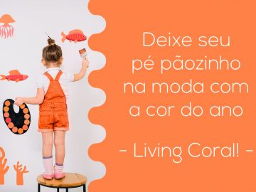 Living Coral - A Cor do Ano